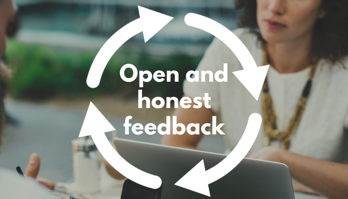 Open and honest feedback